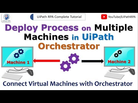 Deploy Process on Multiple Machines in UiPath Orchestrator