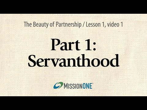 The Beauty of Partnership from Mission ONE, Part 1: Servanthood