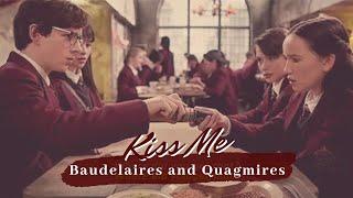 Baudelaires & Quagmires | Kiss Me