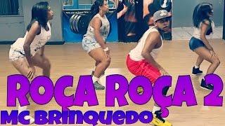 MC Brinquedo - Roça Roça 2 COREOGRAFIA