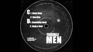Trouble Men - Something Good