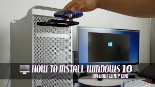 Install Windows 10 via Boot Camp on Older Mac Pro via DVD [Best for Non-EFI GPU]