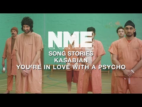 Kasabian, 'You're In Love With a Psycho' - Song Stories