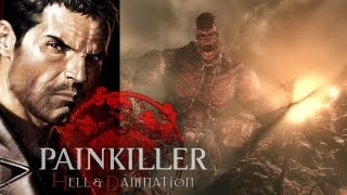 Painkiller: Hell & Damnation Beta Gameplay PC HD