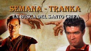 SEMANA TRANKA - En busca del Santo Chifa