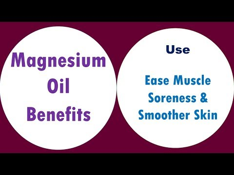 Magnesium Oil Benefits | Ease Muscle Soreness & Smoother Skin