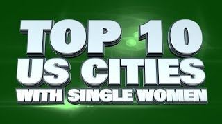 Top 10 US Cities With The Most Single Women 2014