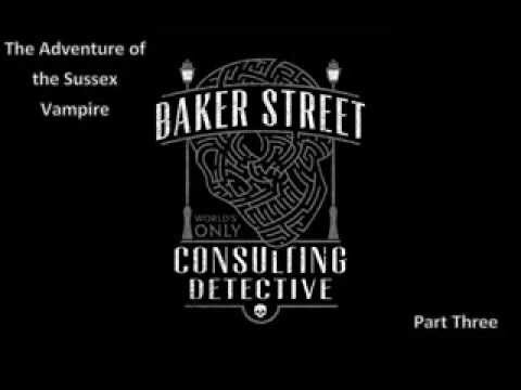 The Case Book of Sherlock Holmes -The Adventure of the Sussex Vampire Part 3