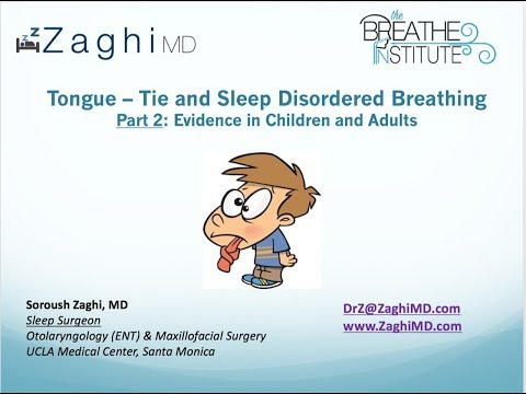 Dr. Soroush Zaghi On The Impact Of Tongue-ties On Sleep Disordered Breathing In Kids