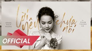 Đoàn Thuý Trang - Lời Yêu Chưa Nói ft. Phạm Thanh Hà (Official Audio)