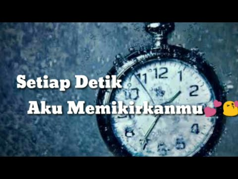 SETIAP DETIK MEMIKIRKANMU😘 || ( Story Wa )