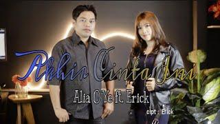 Lagu Slow Rock Terbaru Alia O Ye Feat Erick Akhir Cinta Ini