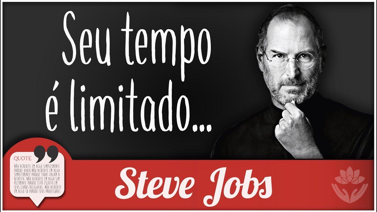 Seu Tempo é Limitado Linda Mensagem De Steve Jobs Mensagem