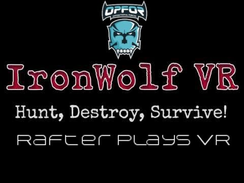 Rafter Plays VR: IRON WOLF VR