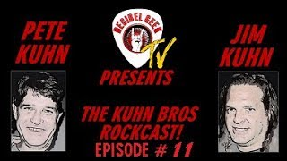 Ep. 11 The Kuhn Bros ROCKCAST!