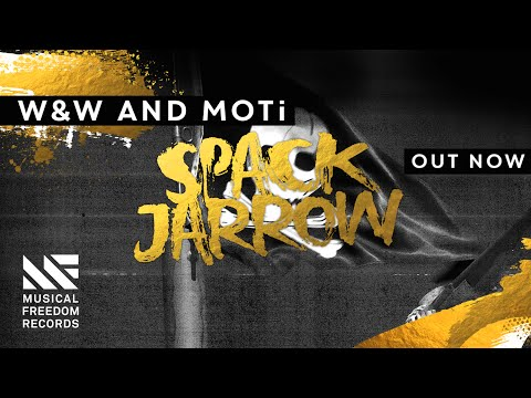 W&W and MOTi - Spack Jarrow [OUT NOW]