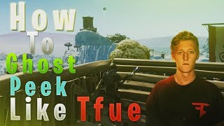 How To Ghost Peek On Fortnite Like FaZe Tfue ON CONSOLE After Patch