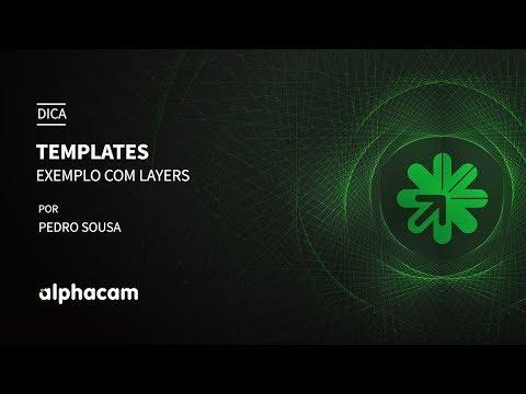 Dica 11 Alphacam | Utilização de Templates Ex. Layers