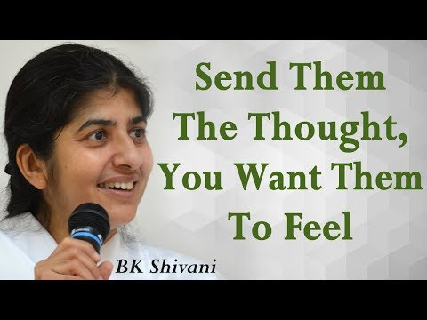 Send Them The Thought, You Want Them To Feel: BK Shivani (Hindi)
