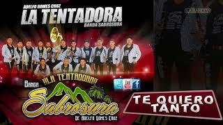 TE QUIERO TANTO | BANDA LA TENTADORA BANDA SABROSURA