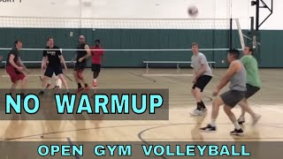 NO WARM UP - Open Gym Volleyball (11/15/18) part 1