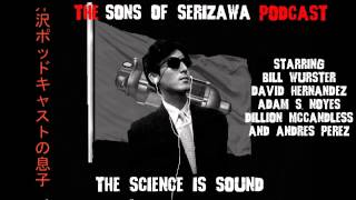 THE SONS OF SERIZAWA PODCAST #6- The Magic of Asshole Rats