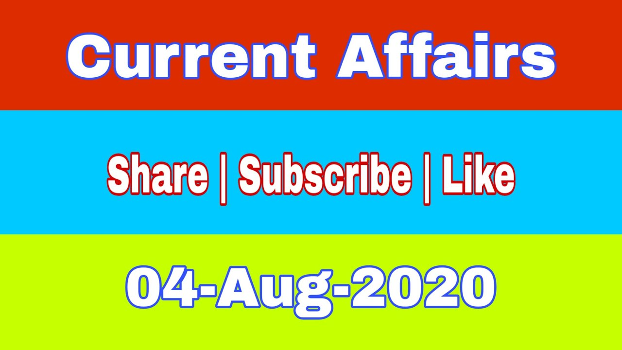 #CurrentAffairs #byRajesh DAILY CURRENT AFFAIRS ON 4th AUGUST 2020