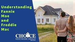 Understanding Fannie Mae and Freddie Mac   Choice Mortgage Bank