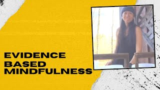 Evidence Based Mindfulness