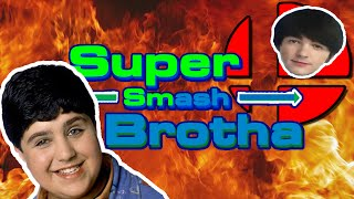 Super Smash Brotha !