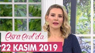 Esra Erol'da 22 Kasım 2019 - Tek Parça