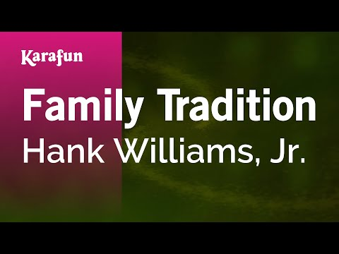 Karaoke Family Tradition - Hank Williams, Jr. *