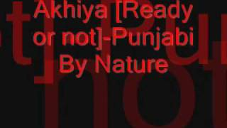 Akhiya[Ready or not]-Punjabi By Nature