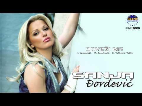 Sanja Đorđević - Odveži Me - (Audio 2008)