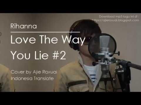 Love The Way You Lie Part 2 - Rihanna (Terjemahan & Lirik Lagu) New Cover 2018