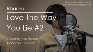 Love the way you lie part 2 - Rihanna (Terjemahan & Lirik Lagu) New Cover 2018