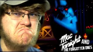 MAC NEEDS TO FREAKING CHILL... || Mac Tonight and the Forgotten Ones (Nights 1 & 2)