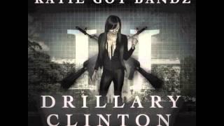 """Katie Got Bandz - """"Wet"""" (Drillary Clinton 2)"""