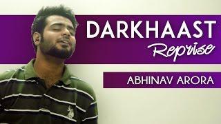 DARKHAAST - Reprise Cover Version | Shivaay | Arijit Singh & Mithoon | Cover by Abhinav Arora