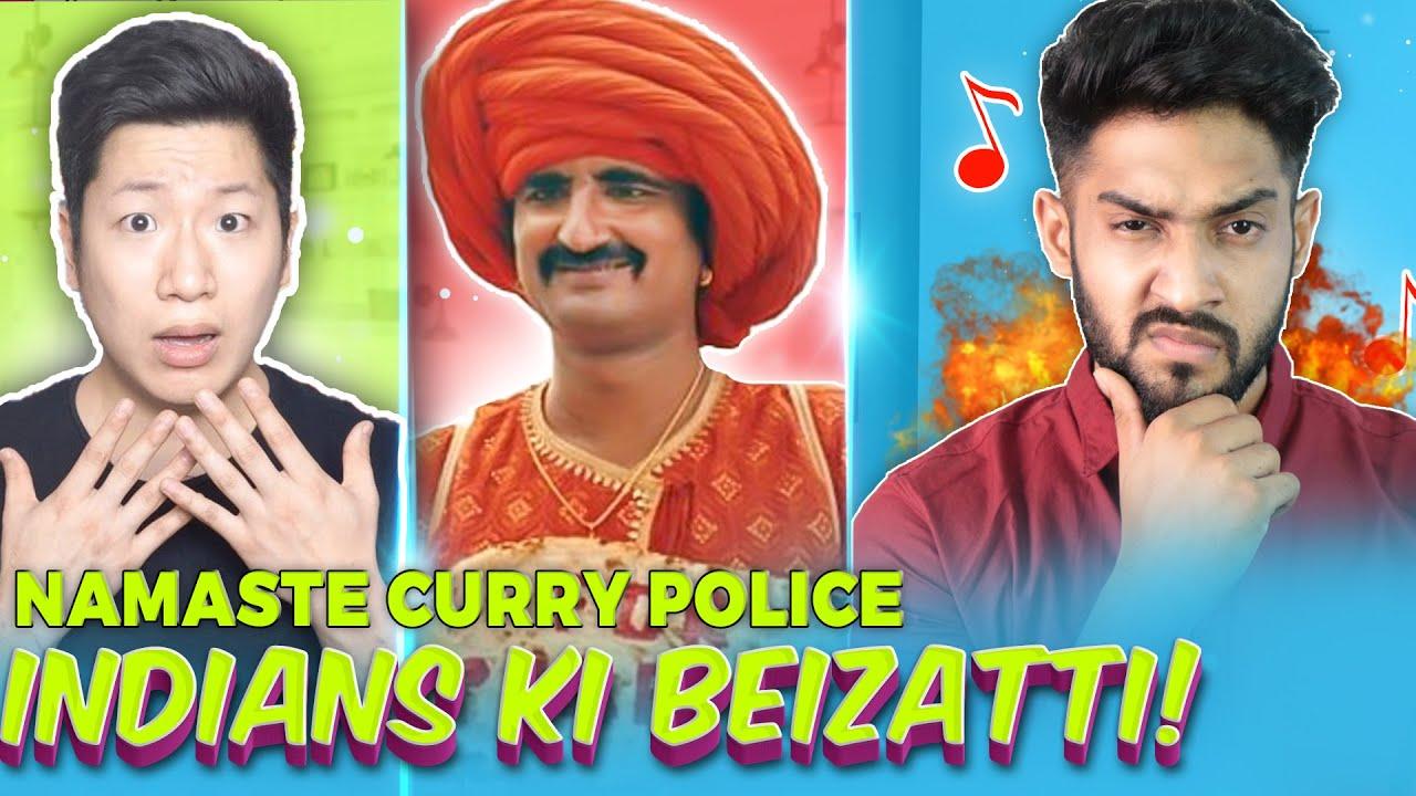 NAMASTE CURRY POLICE & KOHEI ROAST/EXPOSE! 👿 INSULTING INDIA?