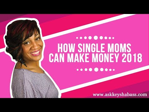 How Single Moms Can Make Money 2018
