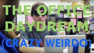 The Office Daydream