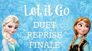 """""""Let it Go"""" DUET REPRISE FINALE Frozen"""