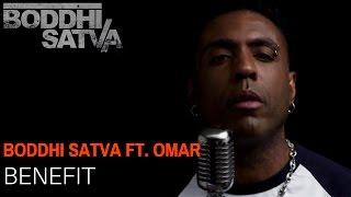 Download Boddhi Satva feat. Omar - Benefit (Official ) MP3 song and Music Video