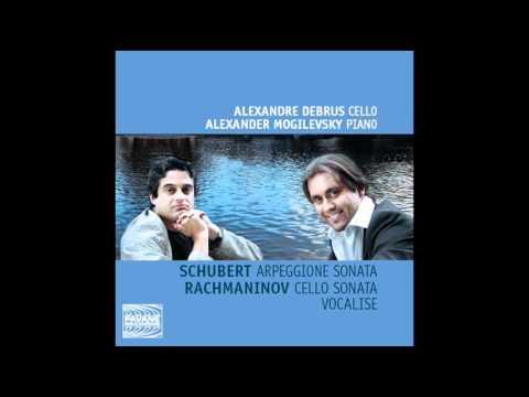 Rachmaninov Cello Sonata Opus 19 : Alexandre Debrus, cello & Alexander Mogilevsky, piano.