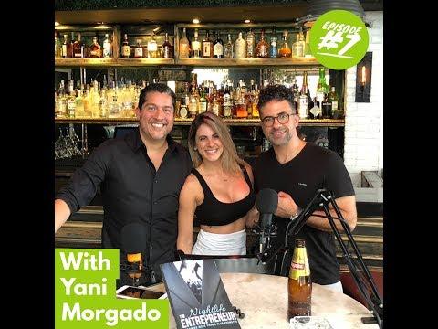 Nightlife Entrepreneurs Podcast episode 7, VIP server to fitness expert with Yani Morgado