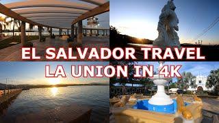 EL SALVADOR TRAVEL - LA UNION IN 4K