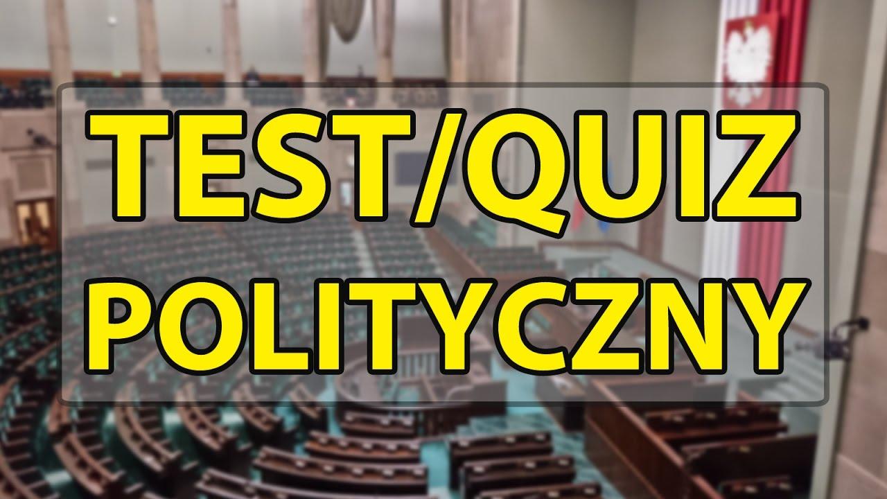 Test/Quiz polityczny.