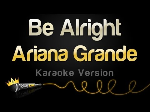 Ariana Grande - Be Alright (Karaoke Version)