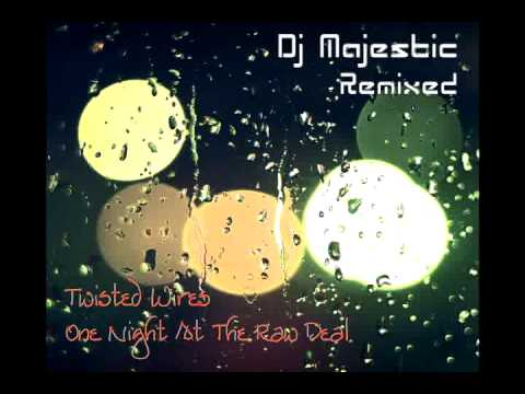 Twisted Wires - One Night At The Raw Deal (Majestic Nostalgia Remix)